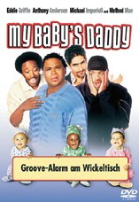 DVD-Cover: My Baby's Daddy - Groove-Alarm am Wickeltisch, mit Eddie Griffin, Anthony Anderson, Michael Imperioli, Method Man, ...