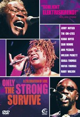 DVD-Cover: Only the strong survive, mit Jerry Butler, The Chi-Lites, Isaac Hayes, Sam Moore, Ann Peebles, Wilson Pickett, Carla Thomas, Rufus Thomas, Mary Wilson, ...
