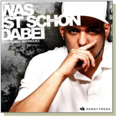 Die brandneue Single von Danny Fresh feat. Ruben Rodriguez »Was ist schon dabei« aus dem Album »Vici«